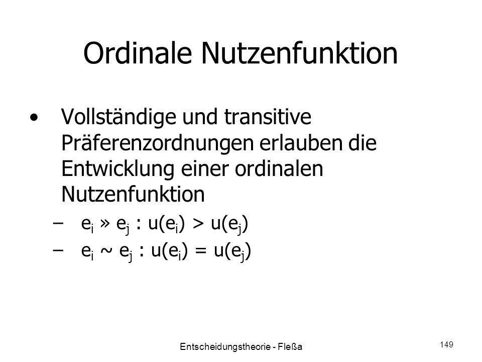 Ordinale Nutzenfunktion Vollständige und transitive Präferenzordnungen erlauben die Entwicklung einer ordinalen Nutzenfunktion –e i » e j : u(e i ) >