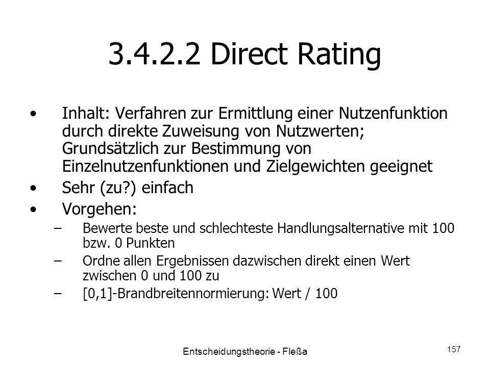 3.4.2.2 Direct Rating Inhalt: Verfahren zur Ermittlung einer Nutzenfunktion durch direkte Zuweisung von Nutzwerten; Grundsätzlich zur Bestimmung von E