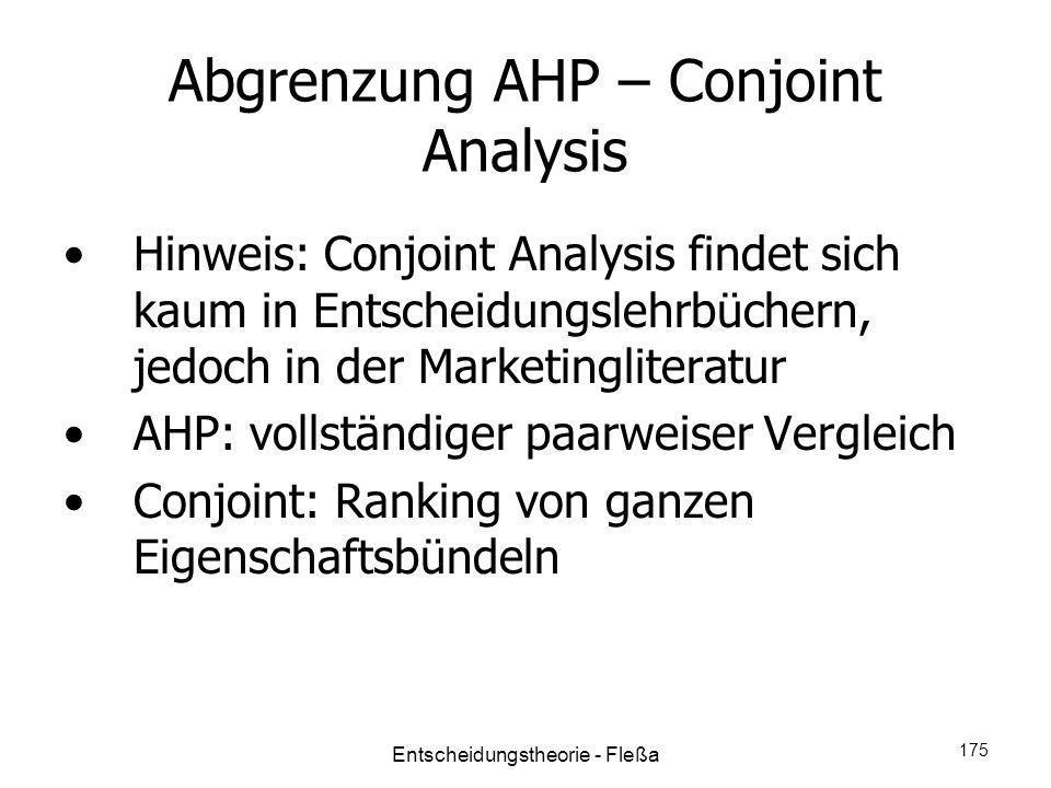 Abgrenzung AHP – Conjoint Analysis Hinweis: Conjoint Analysis findet sich kaum in Entscheidungslehrbüchern, jedoch in der Marketingliteratur AHP: voll