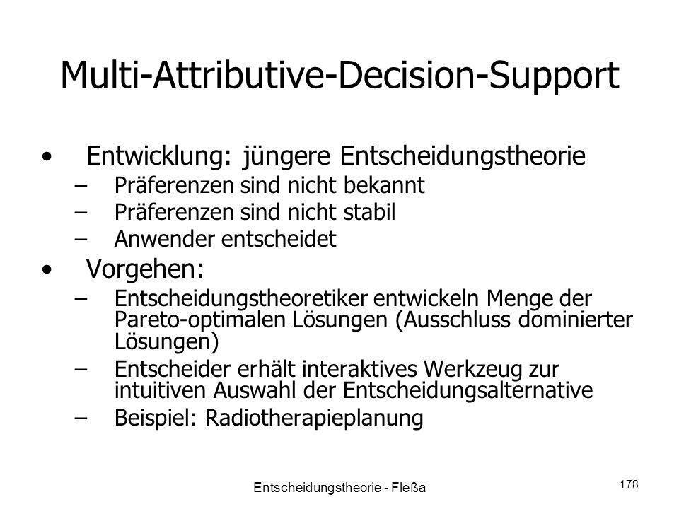 Multi-Attributive-Decision-Support Entwicklung: jüngere Entscheidungstheorie –Präferenzen sind nicht bekannt –Präferenzen sind nicht stabil –Anwender