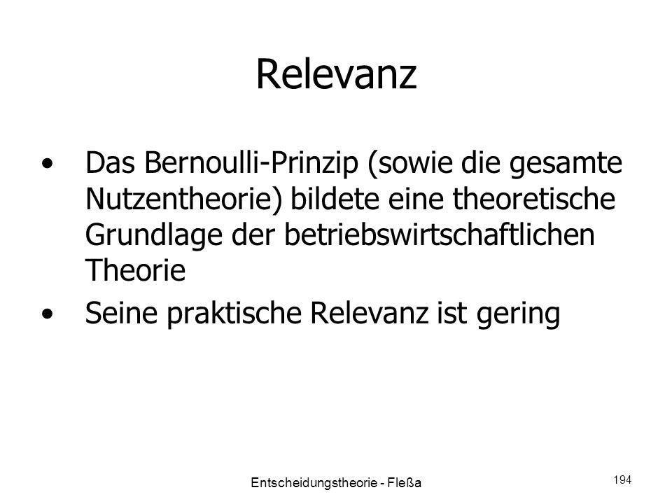 Relevanz Das Bernoulli-Prinzip (sowie die gesamte Nutzentheorie) bildete eine theoretische Grundlage der betriebswirtschaftlichen Theorie Seine prakti