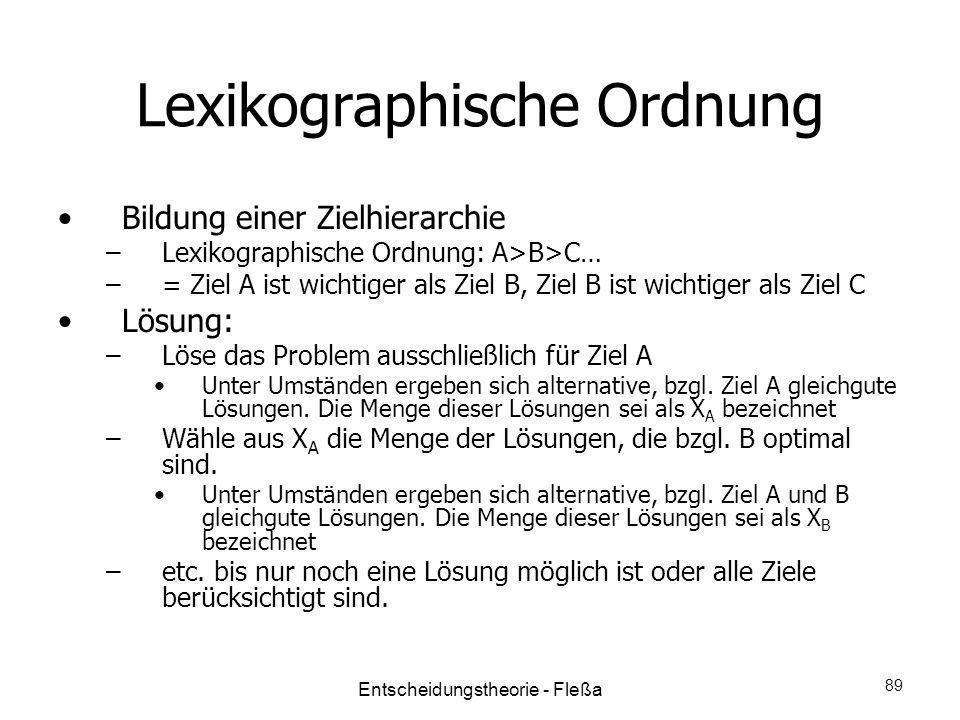 Lexikographische Ordnung Bildung einer Zielhierarchie –Lexikographische Ordnung: A>B>C… –= Ziel A ist wichtiger als Ziel B, Ziel B ist wichtiger als Z