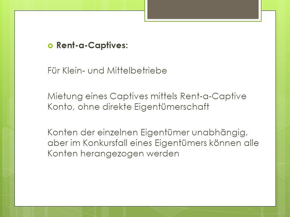 Rent-a-Captives: Für Klein- und Mittelbetriebe Mietung eines Captives mittels Rent-a-Captive Konto, ohne direkte Eigentümerschaft Konten der einzelnen