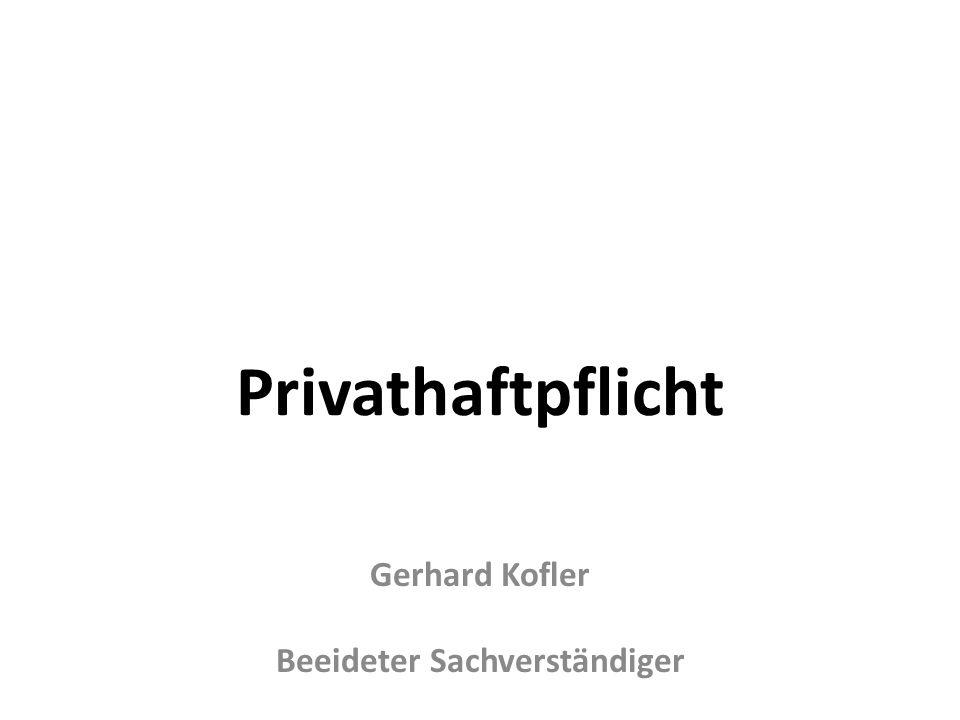Privathaftpflicht Gerhard Kofler Beeideter Sachverständiger