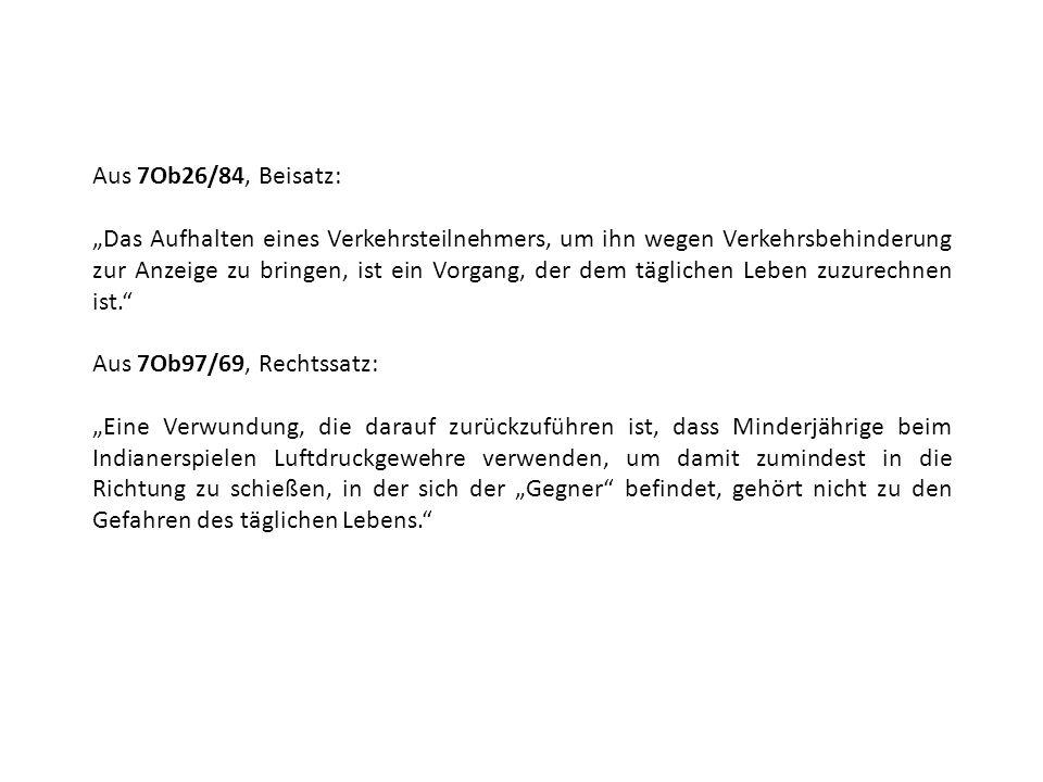 Aus 7Ob26/84, Beisatz: Das Aufhalten eines Verkehrsteilnehmers, um ihn wegen Verkehrsbehinderung zur Anzeige zu bringen, ist ein Vorgang, der dem tägl