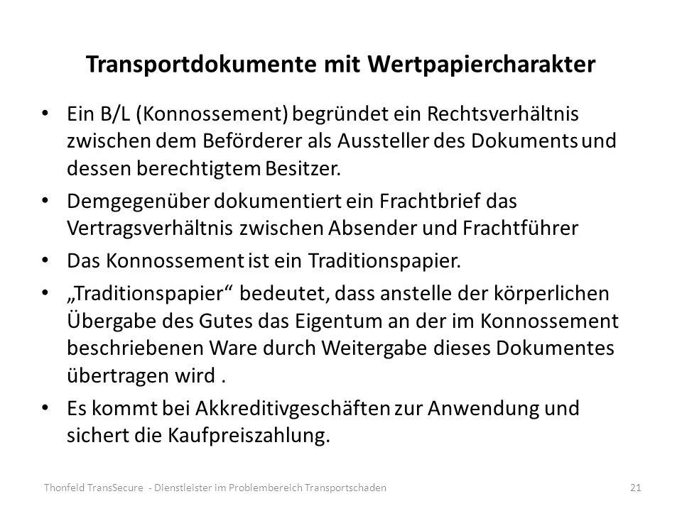 Transportdokumente mit Wertpapiercharakter Ein B/L (Konnossement) begründet ein Rechtsverhältnis zwischen dem Beförderer als Aussteller des Dokuments