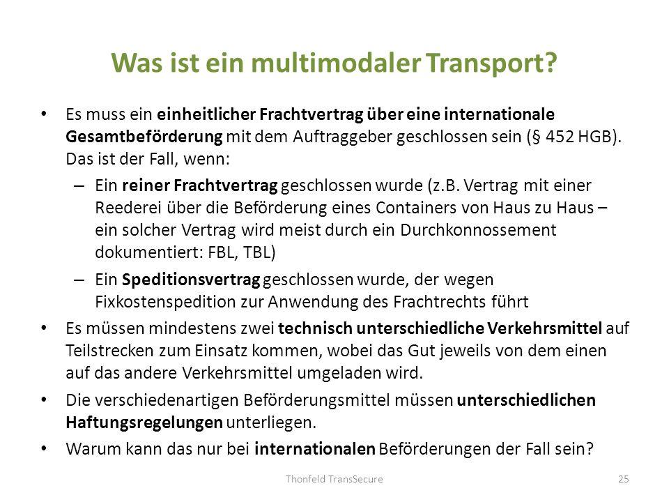 Was ist ein multimodaler Transport? Es muss ein einheitlicher Frachtvertrag über eine internationale Gesamtbeförderung mit dem Auftraggeber geschlosse