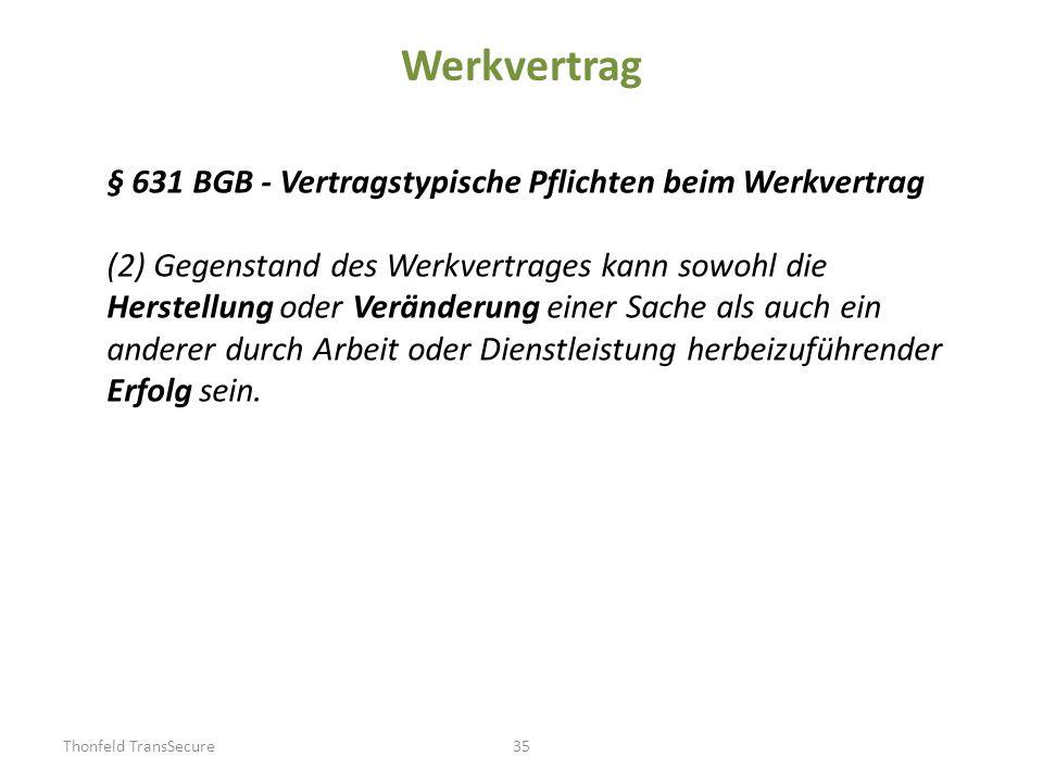 Werkvertrag § 631 BGB - Vertragstypische Pflichten beim Werkvertrag (2) Gegenstand des Werkvertrages kann sowohl die Herstellung oder Veränderung eine