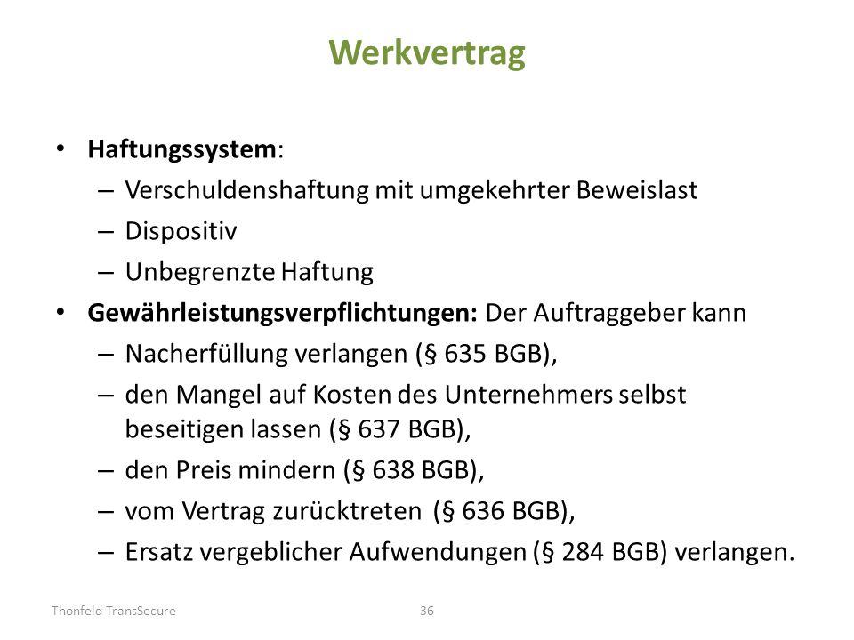 Werkvertrag Haftungssystem: – Verschuldenshaftung mit umgekehrter Beweislast – Dispositiv – Unbegrenzte Haftung Gewährleistungsverpflichtungen: Der Au