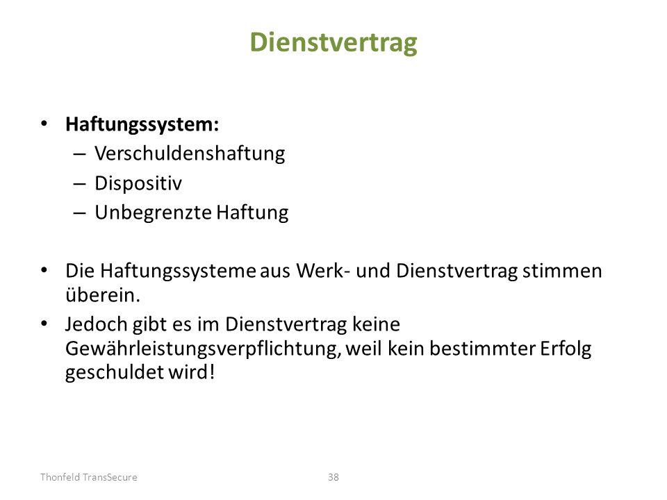 Dienstvertrag Haftungssystem: – Verschuldenshaftung – Dispositiv – Unbegrenzte Haftung Die Haftungssysteme aus Werk- und Dienstvertrag stimmen überein