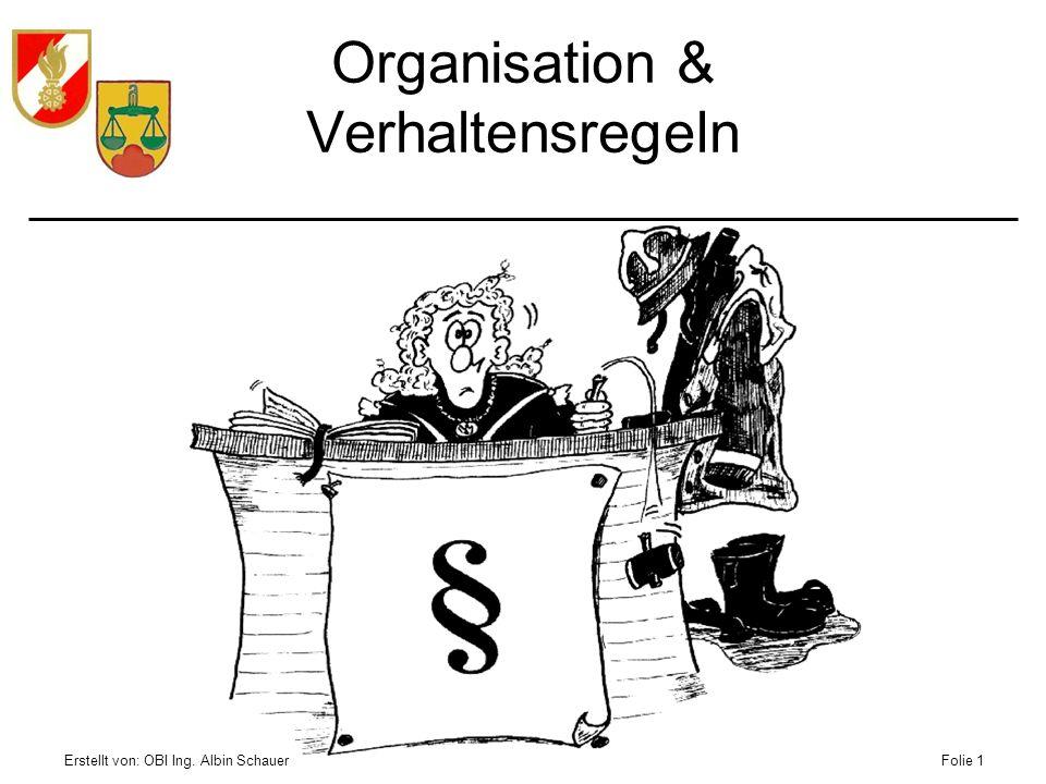 Erstellt von: OBI Ing. Albin SchauerFolie 1 Organisation & Verhaltensregeln