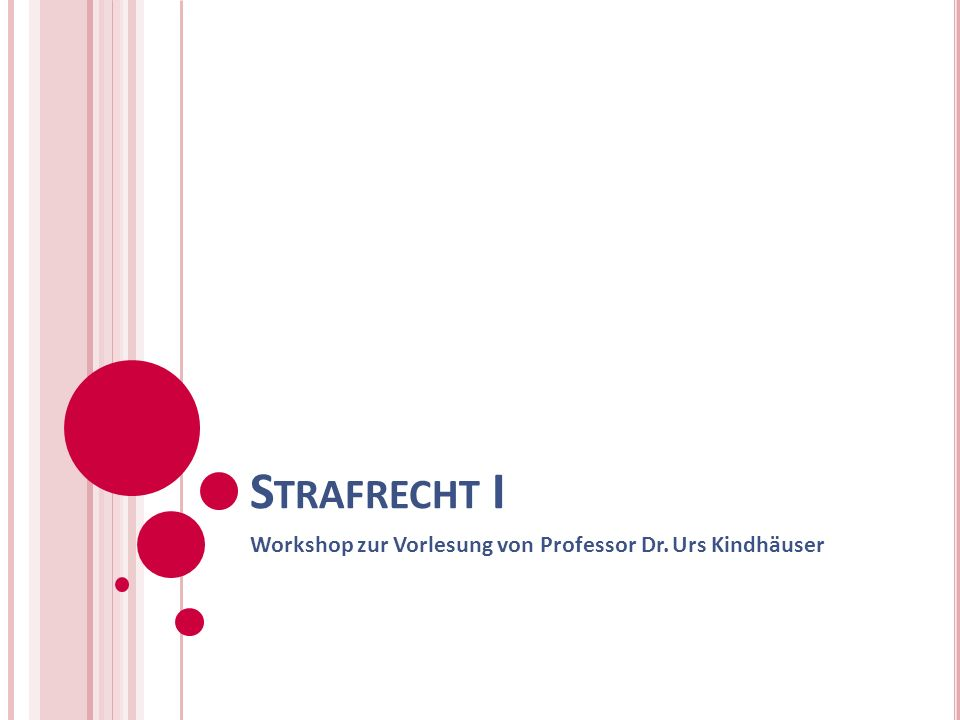 S TRAFRECHT I Workshop zur Vorlesung von Professor Dr. Urs Kindhäuser