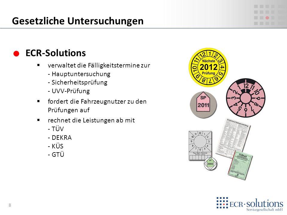 ECR-Solutions hält die Erbringung der Vertragsleistungen nach verwaltet die Service-Termine fordert die Fahrzeugnutzer zu den Regelwartungen auf rechnet die Raten mit den Wartungsträgern ab lokalisiert Gewaltschäden und ermittelt den Verursacher Management von Wartungsverträgen 9