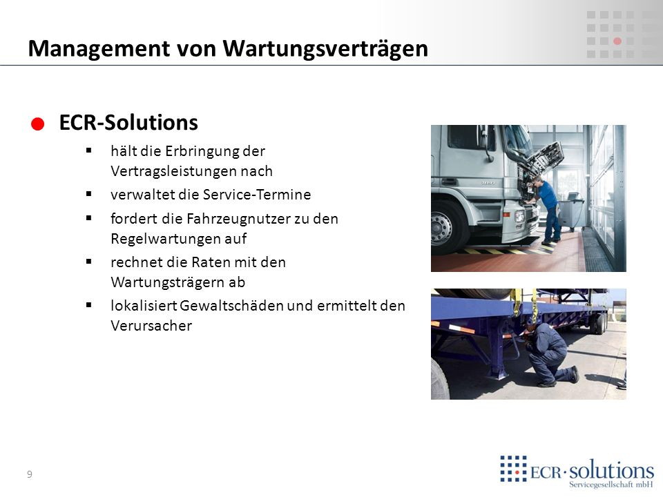 ECR-Solutions entwickelt Konzepte zur Optimierung der Pannenhilfe-Organisation stellt Verbindungen zur Zahlungssicherheit her hilft das havarierte Fahrzeug zu lokalisieren unterstützt das Qualitätsmanagement organisiert Zufriedenheitsauswertungen Pannen-Management 10