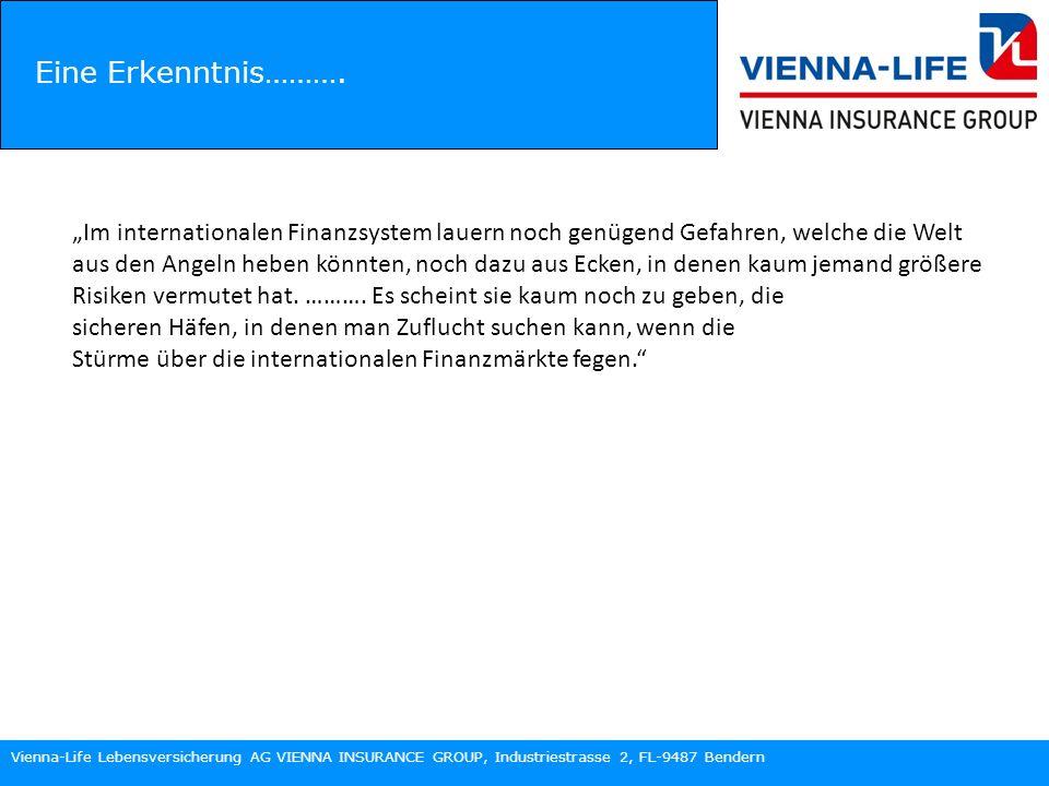 Vienna-Life Lebensversicherung AG VIENNA INSURANCE GROUP, Industriestrasse 2, FL-9487 Bendern Der muss es wissen…….