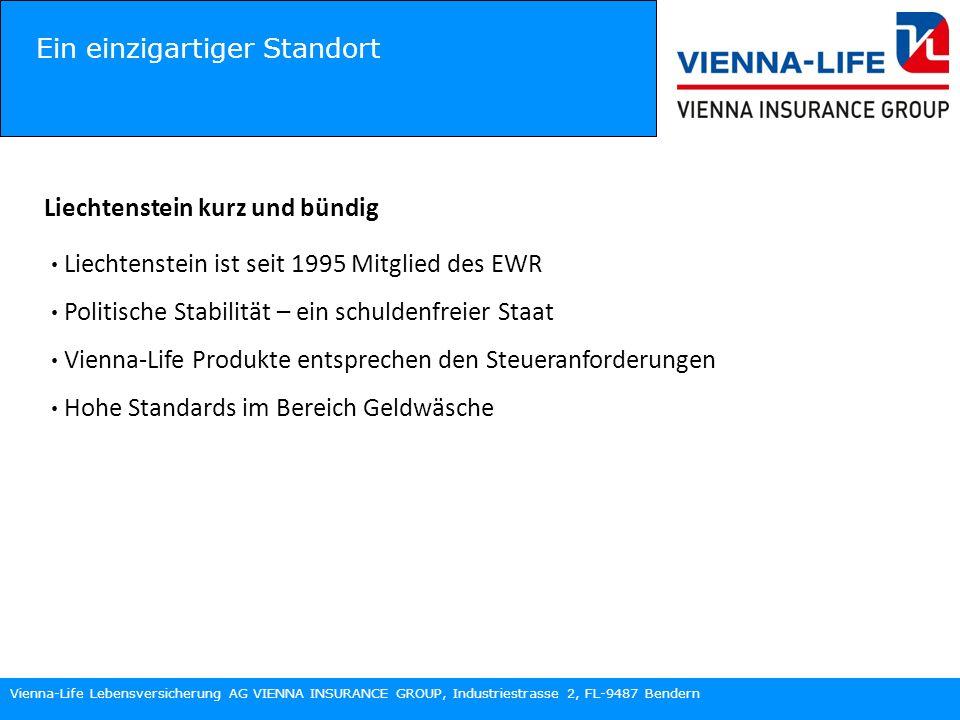Vienna-Life Lebensversicherung AG VIENNA INSURANCE GROUP, Industriestrasse 2, FL-9487 Bendern Ein einzigartiger Standort Die 5 Privilegien · das Anlageprivileg, · das Steuerprivileg, · das Konkursprivileg, · das Diskretionsprivileg und · das Gestaltungsprivileg.