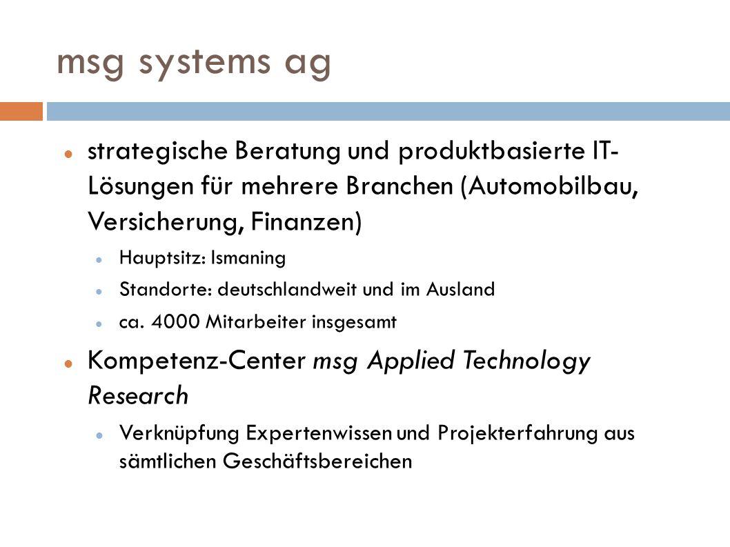 msg systems ag strategische Beratung und produktbasierte IT- Lösungen für mehrere Branchen (Automobilbau, Versicherung, Finanzen) Hauptsitz: Ismaning