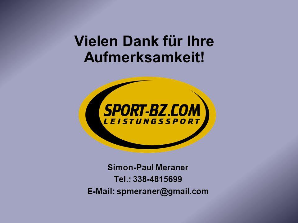 Simon-Paul Meraner Tel.: 338-4815699 E-Mail: spmeraner@gmail.com Vielen Dank für Ihre Aufmerksamkeit!