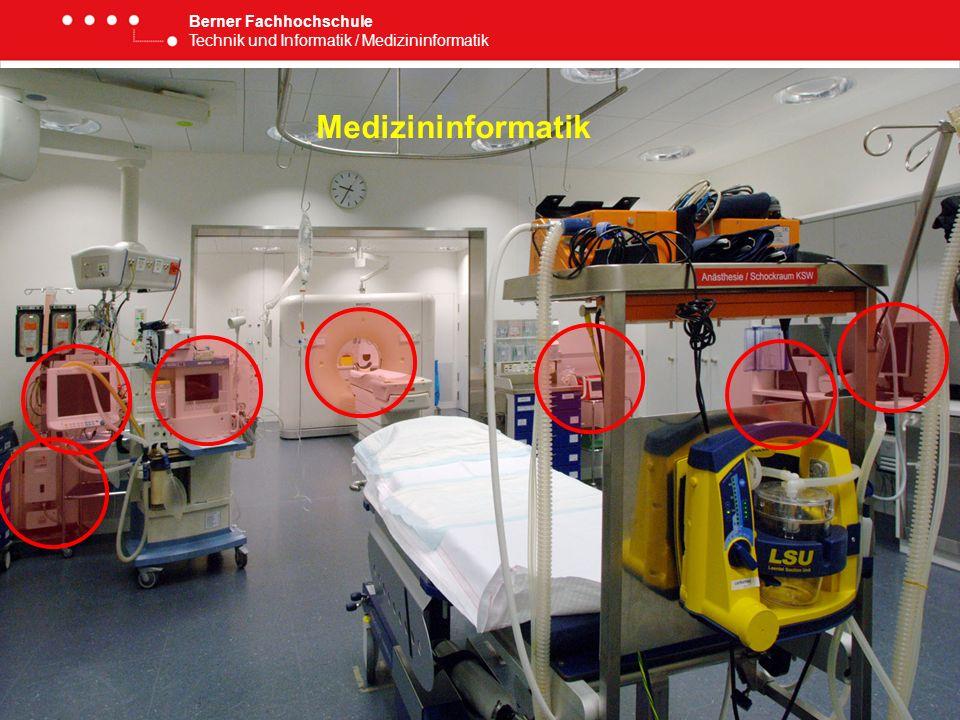 Berner Fachhochschule Technik und Informatik / Medizininformatik Medizininformatik