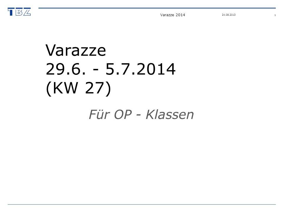 Varazze 29.6. - 5.7.2014 (KW 27) Für OP - Klassen Varazze 2014 1 24.08.2013
