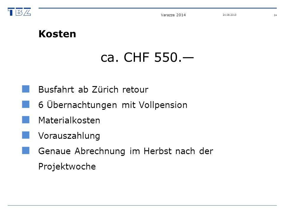Kosten ca. CHF 550. Busfahrt ab Zürich retour 6 Übernachtungen mit Vollpension Materialkosten Vorauszahlung Genaue Abrechnung im Herbst nach der Proje