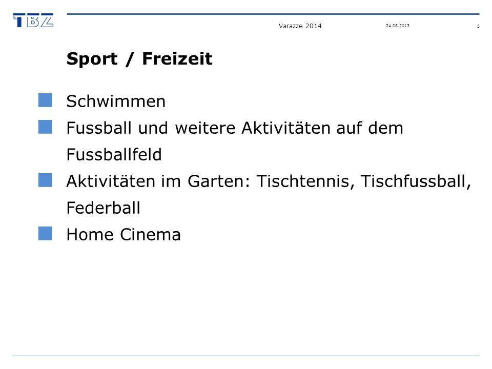 Sport / Freizeit Schwimmen Fussball und weitere Aktivitäten auf dem Fussballfeld Aktivitäten im Garten: Tischtennis, Tischfussball, Federball Home Cin