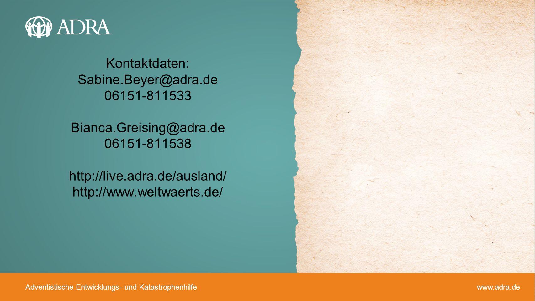 Adventistische Entwicklungs- und Katastrophenhilfe www.adra.de Kontaktdaten: Sabine.Beyer@adra.de 06151-811533 Bianca.Greising@adra.de 06151-811538 ht