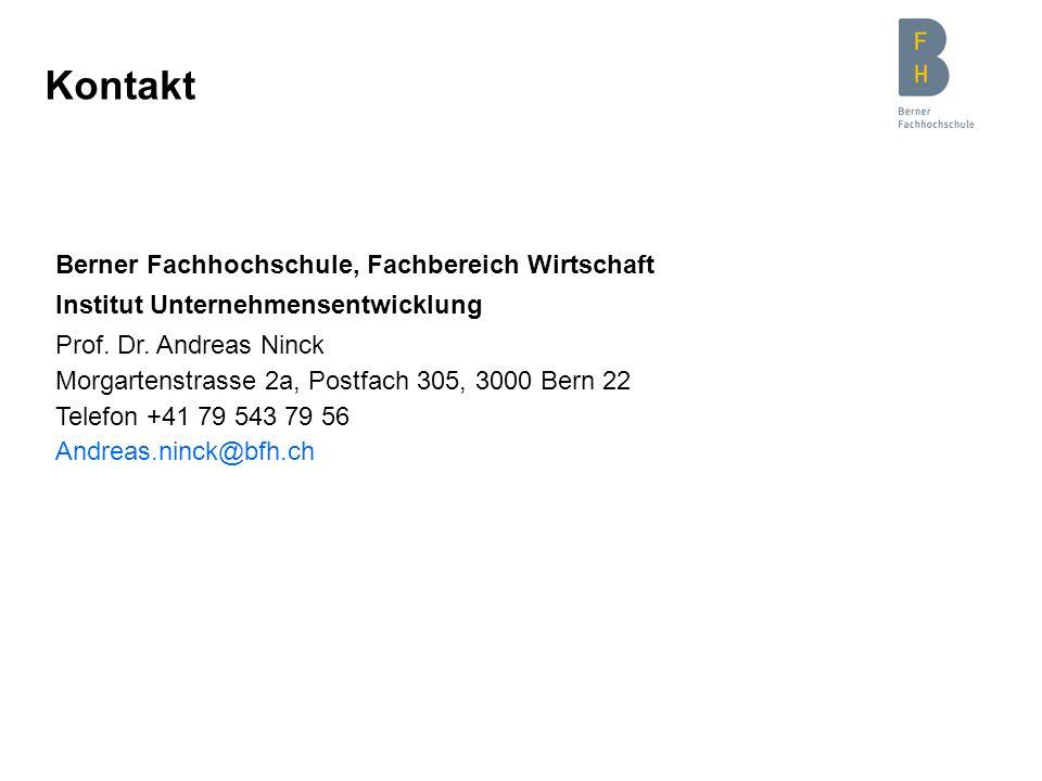 Kontakt Berner Fachhochschule, Fachbereich Wirtschaft Institut Unternehmensentwicklung Prof. Dr. Andreas Ninck Morgartenstrasse 2a, Postfach 305, 3000