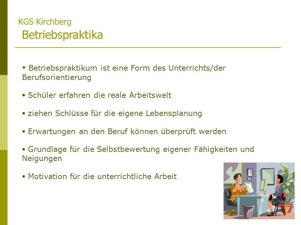KGS Kirchberg Betriebspraktika Betriebspraktikum ist eine Form des Unterrichts/der Berufsorientierung Schüler erfahren die reale Arbeitswelt ziehen Sc