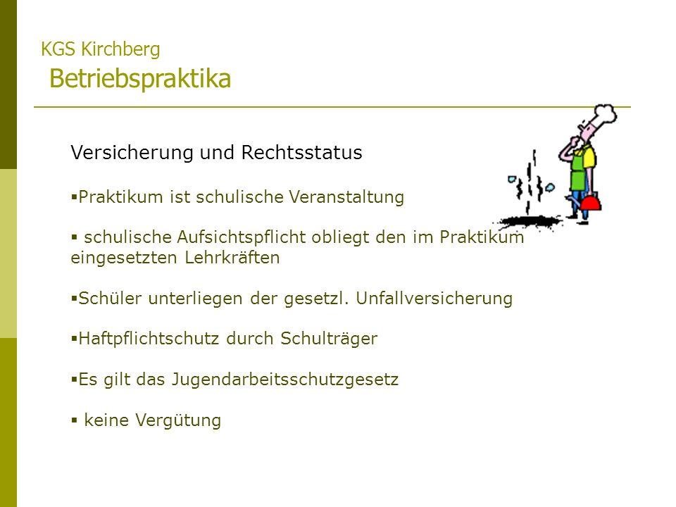 KGS Kirchberg Betriebspraktika Versicherung und Rechtsstatus Praktikum ist schulische Veranstaltung schulische Aufsichtspflicht obliegt den im Praktik