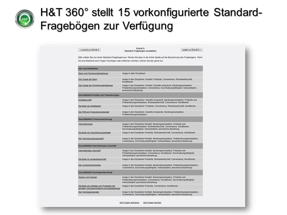 H&T 360° stellt 15 vorkonfigurierte Standard- Fragebögen zur Verfügung