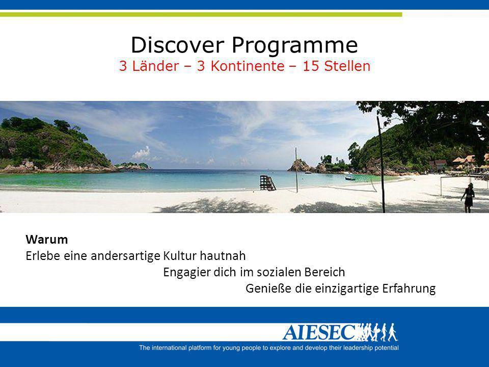 Zeitraum Februar 2012 für 6-8 Wochen Discover Programme 3 Länder – 3 Kontinente – 15 Stellen Tolles Bild Projekte wie Englisch unterrichten HIV/AIDS A