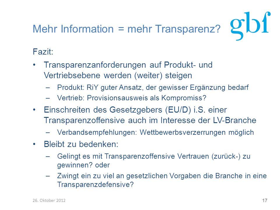 Mehr Information = mehr Transparenz? Fazit: Transparenzanforderungen auf Produkt- und Vertriebsebene werden (weiter) steigen –Produkt: RiY guter Ansat