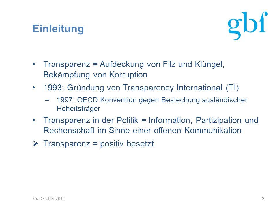 Einleitung Transparenz = Aufdeckung von Filz und Klüngel, Bekämpfung von Korruption 1993: Gründung von Transparency International (TI) –1997: OECD Kon