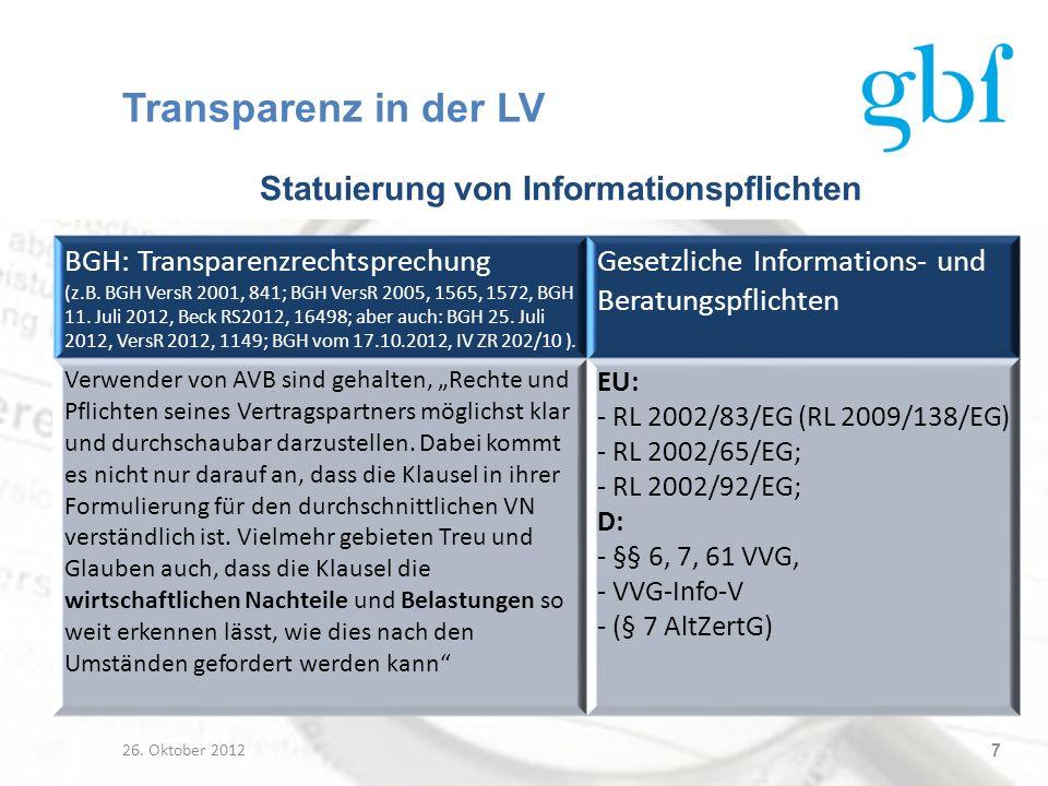 Transparenz in der LV Statuierung von Informationspflichten 26. Oktober 2012 7 BGH: Transparenzrechtsprechung (z.B. BGH VersR 2001, 841; BGH VersR 200