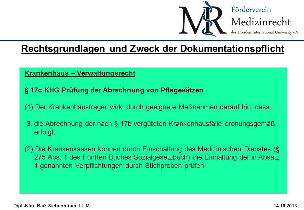 StudiengangDatum · Folie 14 Dipl.-Kfm. Raik Siebenhüner, LL.M.14.10.2013 Krankenhaus – Verwaltungsrecht § 17c KHG Prüfung der Abrechnung von Pflegesät