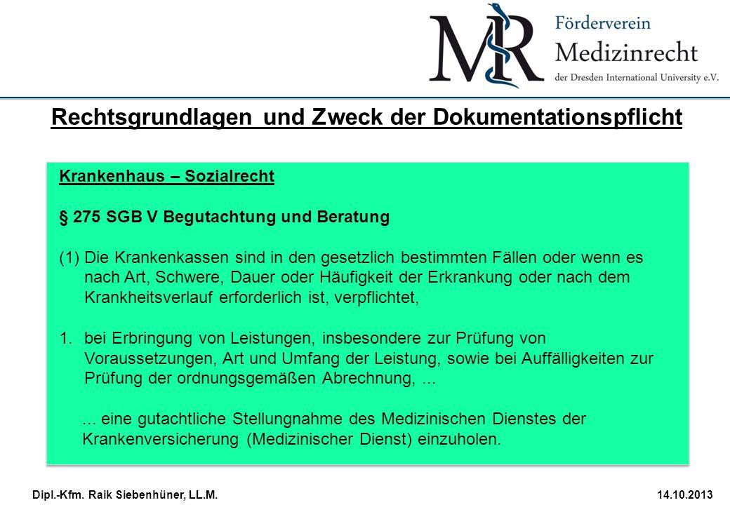StudiengangDatum · Folie 15 Dipl.-Kfm. Raik Siebenhüner, LL.M.14.10.2013 Krankenhaus – Sozialrecht § 275 SGB V Begutachtung und Beratung (1)Die Kranke