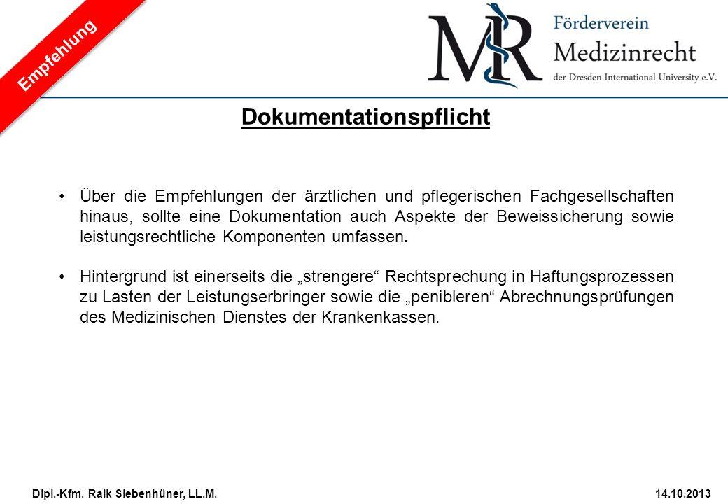StudiengangDatum · Folie 24 Dipl.-Kfm. Raik Siebenhüner, LL.M.14.10.2013 Über die Empfehlungen der ärztlichen und pflegerischen Fachgesellschaften hin
