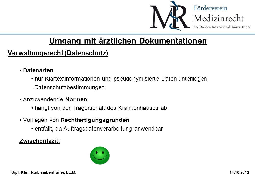 StudiengangDatum · Folie 27 Dipl.-Kfm. Raik Siebenhüner, LL.M.14.10.2013 Verwaltungsrecht (Datenschutz) Datenarten nur Klartextinformationen und pseud