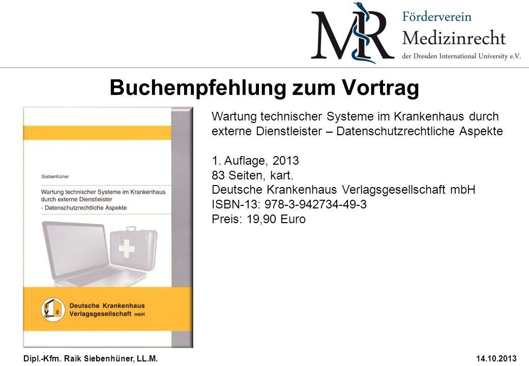 Dipl.-Kfm. Raik Siebenhüner, LL.M.14.10.2013 Buchempfehlung zum Vortrag Wartung technischer Systeme im Krankenhaus durch externe Dienstleister – Daten