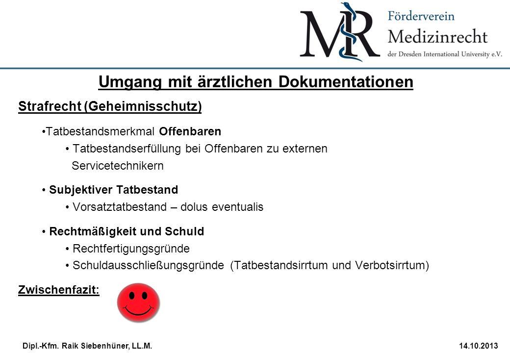StudiengangDatum · Folie 30 Dipl.-Kfm. Raik Siebenhüner, LL.M.14.10.2013 Strafrecht (Geheimnisschutz) Tatbestandsmerkmal Offenbaren Tatbestandserfüllu