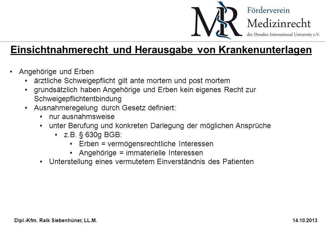 Dipl.-Kfm. Raik Siebenhüner, LL.M.14.10.2013 Einsichtnahmerecht und Herausgabe von Krankenunterlagen Angehörige und Erben ärztliche Schweigepflicht gi