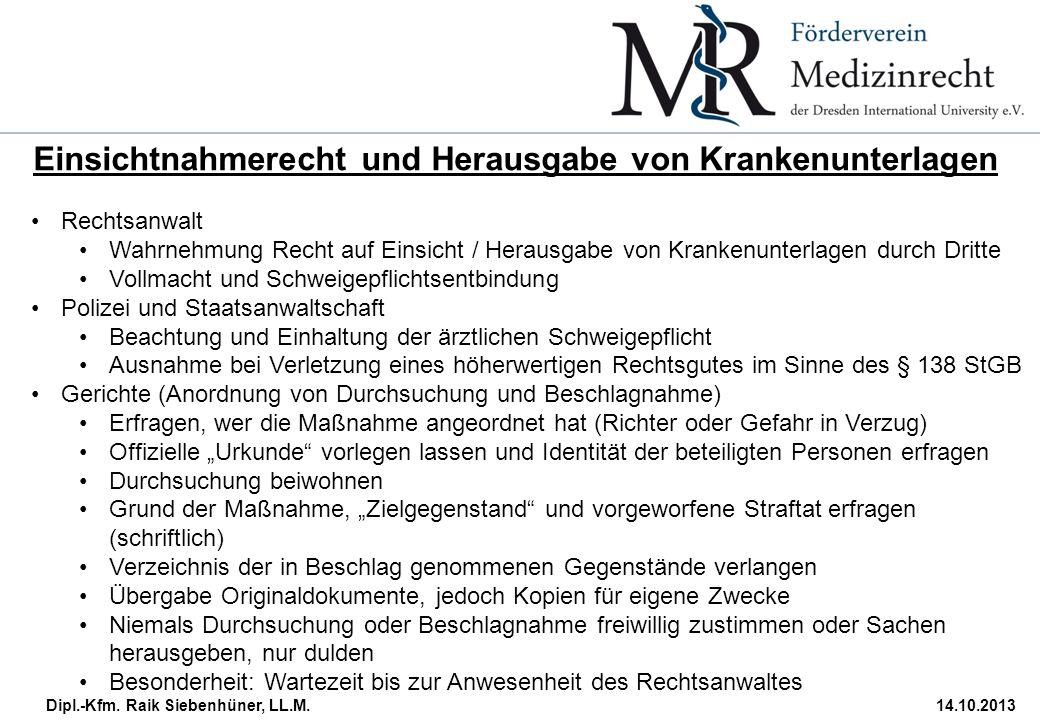 Dipl.-Kfm. Raik Siebenhüner, LL.M.14.10.2013 Einsichtnahmerecht und Herausgabe von Krankenunterlagen Rechtsanwalt Wahrnehmung Recht auf Einsicht / Her