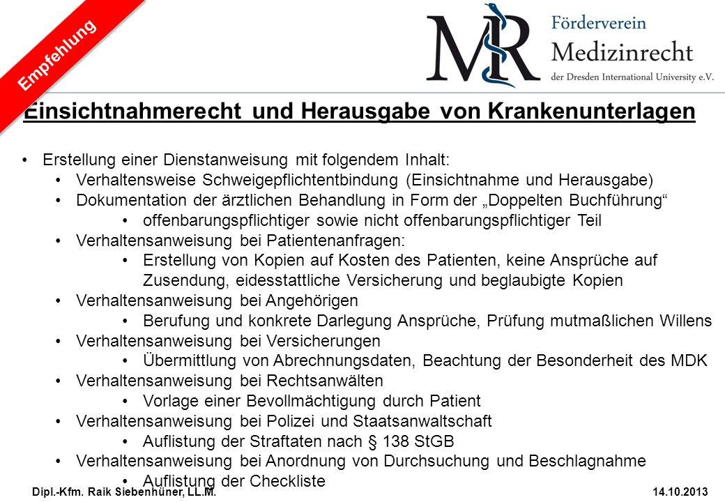 Dipl.-Kfm. Raik Siebenhüner, LL.M.14.10.2013 Einsichtnahmerecht und Herausgabe von Krankenunterlagen Erstellung einer Dienstanweisung mit folgendem In