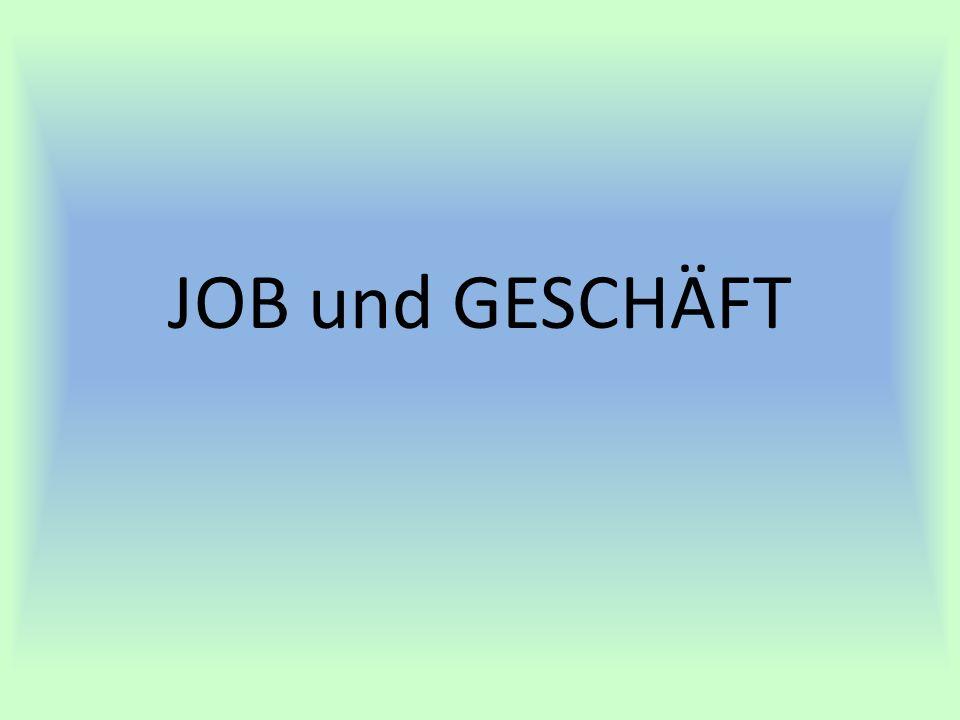 JOB und GESCHÄFT