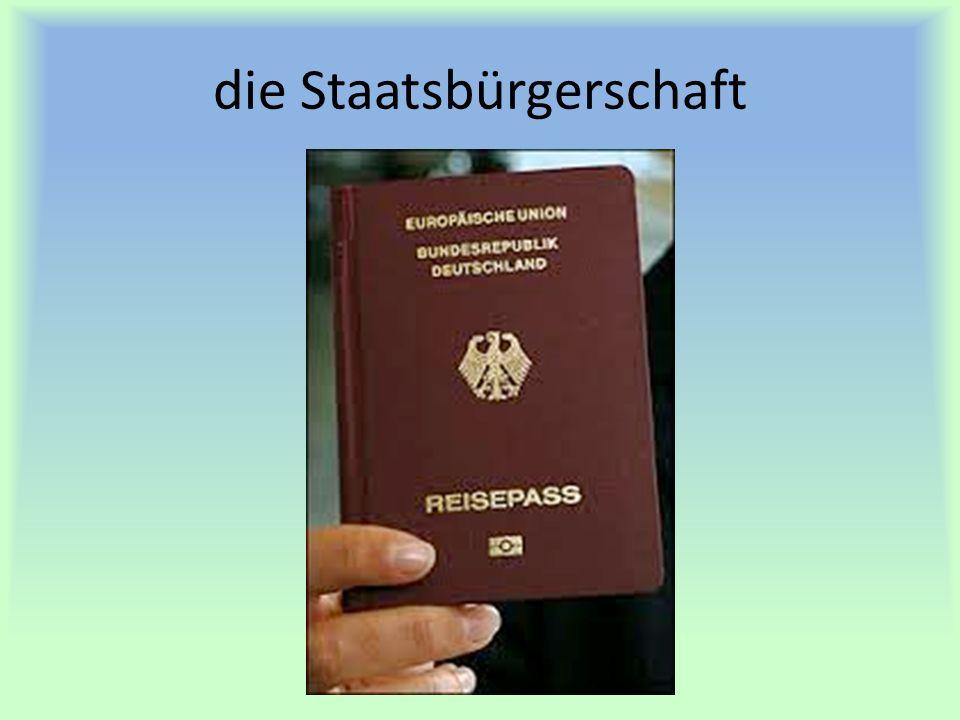 die Staatsbürgerschaft