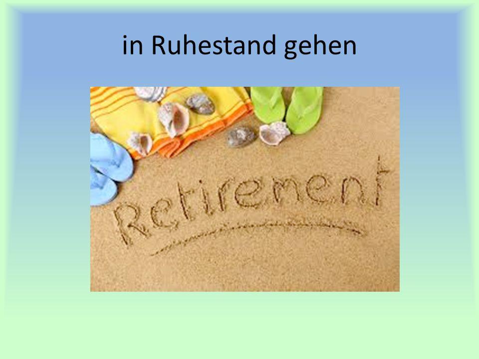 in Ruhestand gehen