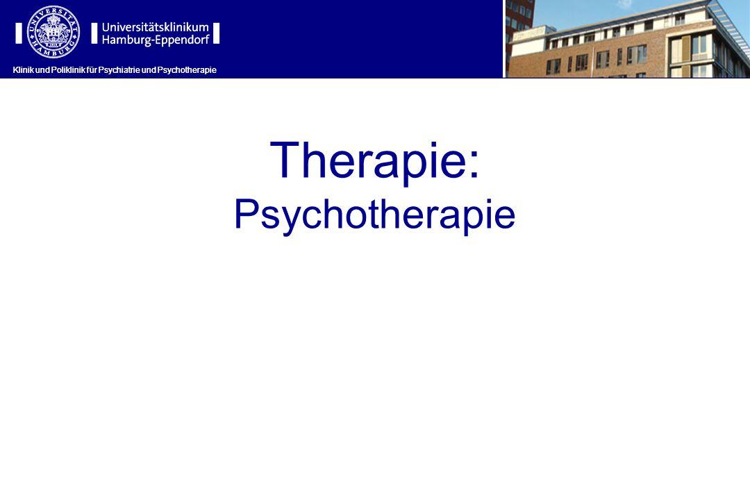 Klinik und Poliklinik für Psychiatrie und Psychotherapie Therapie: Psychotherapie Klinik und Poliklinik für Psychiatrie und Psychotherapie
