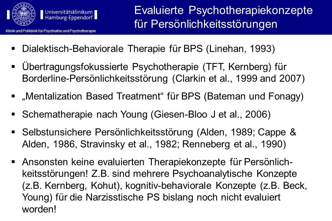 Dialektisch-Behaviorale Therapie für BPS (Linehan, 1993) Übertragungsfokussierte Psychotherapie (TFT, Kernberg) für Borderline-Persönlichkeitsstörung