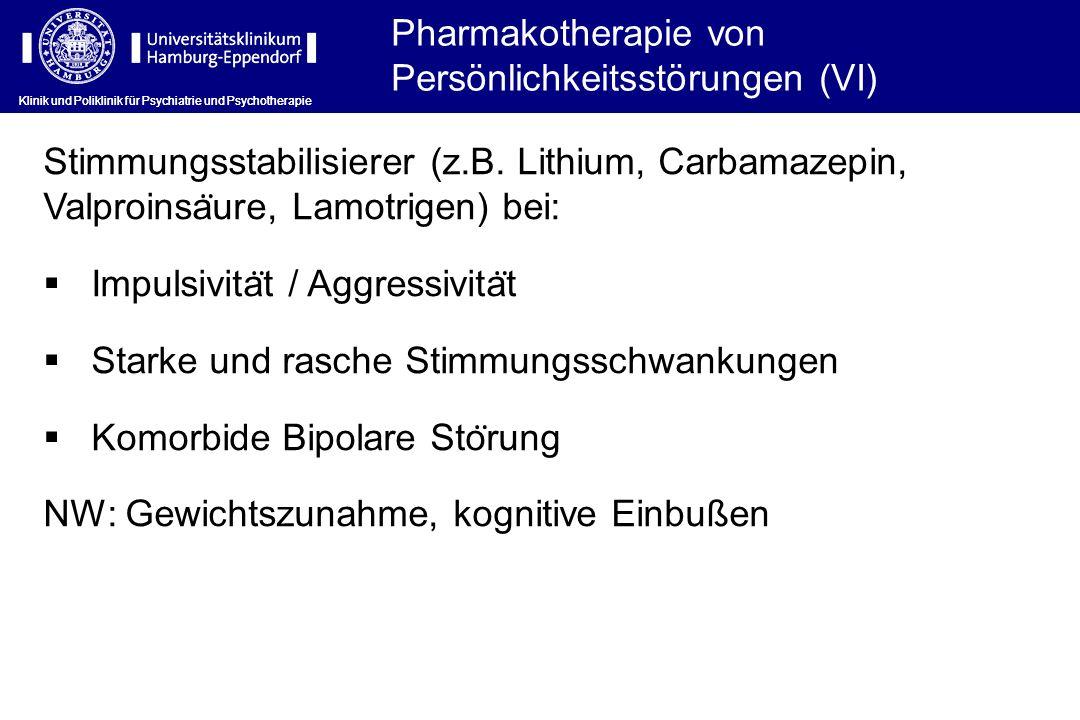Klinik und Poliklinik für Psychiatrie und Psychotherapie Stimmungsstabilisierer (z.B. Lithium, Carbamazepin, Valproinsa ̈ ure, Lamotrigen) bei: Impuls